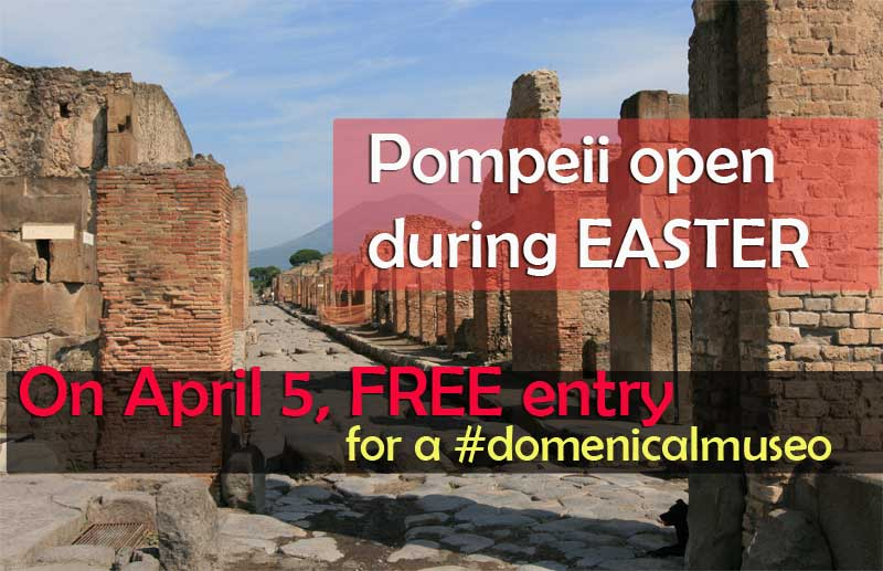 Pompeii open Easter and Monday, April 5 with free entry