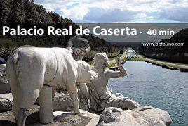 Palacio Real de Caserta - 40 minutos