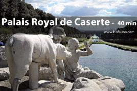 Palais royal de Caserte - 40 minutes