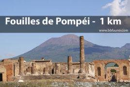Fouilles de Pompéi - 1 km