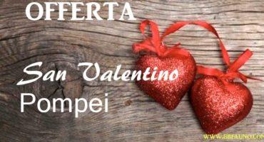 Offerta San Valentino Pompei