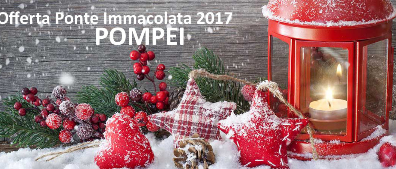 Offerta Ponte Immacolata 2017 Pompei