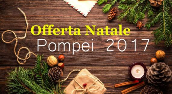 Offerta Natale Pompei 2017