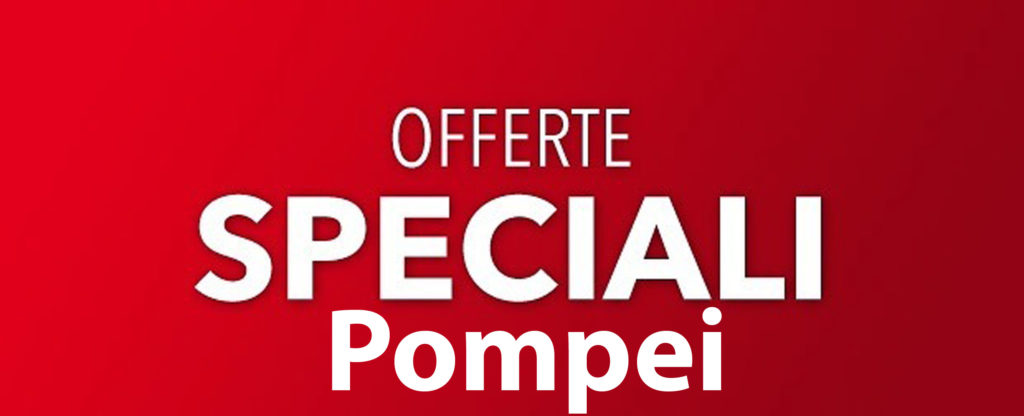 Offerte Speciali Pompei