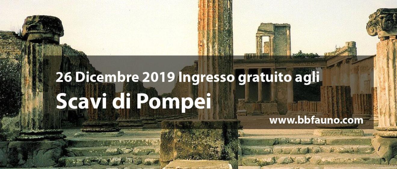 26 Dicembre 2019 Ingresso gratuito agli Scavi di Pompei