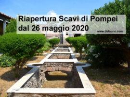 Riapertura Scavi di Pompei dal 26 maggio 2020